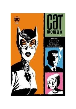 Catwoman, Tom 2 Nie ma lekko