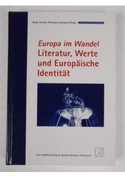 Europa im Wandel. Literatur, Werte und europäische Identitat