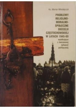 Problemy religijno-moralno-społeczne Diecezji Częstochowskiej w latach 1945-1989