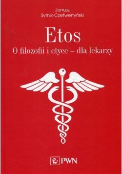 Etos O filozofii i etyce dla lekarzy.
