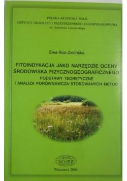 Roo-Zielińska Ewa - Fitoindykacja jako narzędzie oceny środowiska fizycznogeograficznego