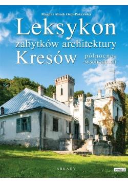 Leksykon zabytków architektury Kresów pół- wsch