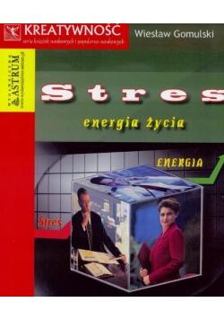 Stres- energia życia