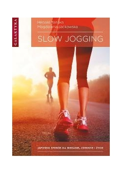 Slow jogging. Japoński sposób na bieganie...
