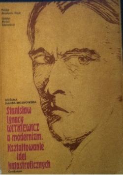 Stanisław Ignacy Witkiewicz a modernizm. Kształtowanie idei katastroficznych