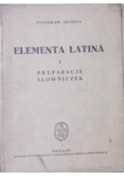 Elementa Latina: preparacje, słowniczek