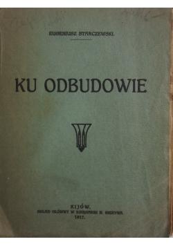 Ku odbudowie, 1917r.