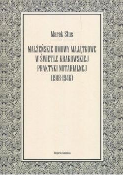 Małżeńskie umowy majątkowe w świetle krakowskiej praktyki notarialnej 1918-1946