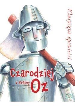 Klasyczne opowieści. Czarodziej z Krainy Oz