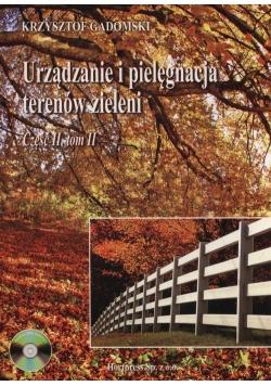 Urządzenie i pielegnacja terenów zieleni Część 2 Tom 2 + CD
