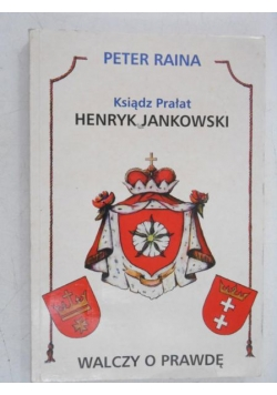 Ksiądz Prałat Henryk Jankowski walczy o prawdę