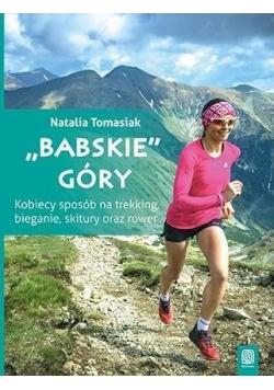 """""""Babskie"""" góry. Kobiecy sposób na trekking..."""