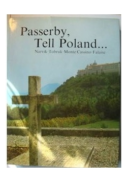 Passerby, tell Poland...