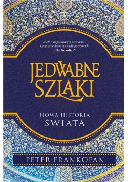 Jedwabne szlaki. Nowa historia świata