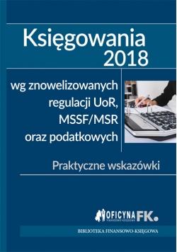 Księgowania 2018  wg znowelizowanych regulacji uor, MSSF/MSR oraz podatkowych