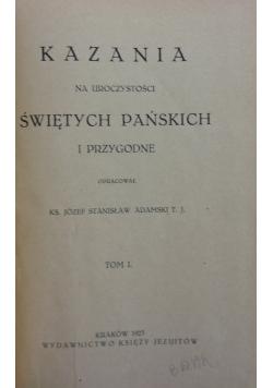 Kazania na uroczystości świętych pańskich i przygodne, Tom I, 1923r.