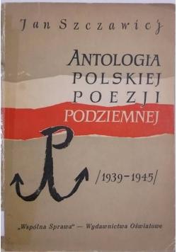 Antologia polskiej poezji podziemnej 1939 -1945