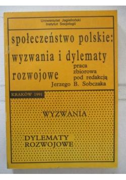 Społeczeństwo polskie: wyzwania i dylematy rozwjowe
