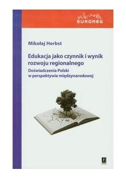 Edukacja jako czynnik i wynik rozwoju regionalnego
