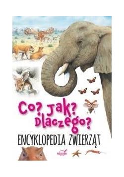 Co? Jak? Dlaczego? Encyklopedia zwierząt