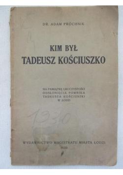 Kim był Tadeusz Kościuszko, 1930 r.