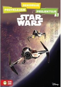 Przyklejam dekoruję projektuję Statki i ich piloci Star Wars.