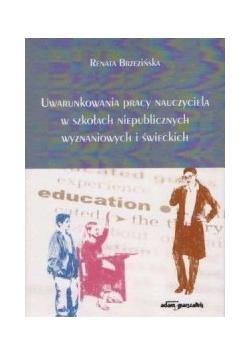 Uwarunkowania pracy nauczyciela w szkołach niepublicznych wyznaniowych i świeckich