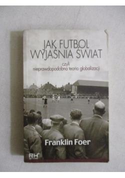 Jak futbol wyjaśnia świat, czyli nieprawdopodobna teoria globalizacji