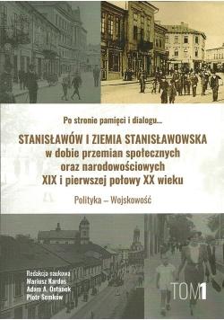 Stanisławów i ziemia stanisławowska w dobie w dobie przemian społecznych oraz narodowościowych