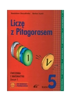 Liczę z Pitagorasem 5 ćwiczenia zeszyt 1