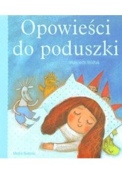 Opowieści do poduszki - Wojciech Widłak