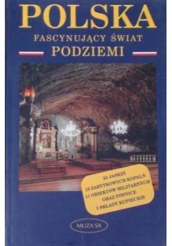 Polska. Fascynujący świat podziemi