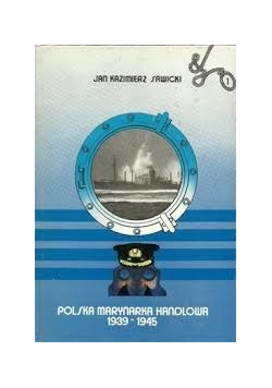 Polska Marynarka Handlowa 1939-1945 Tom I