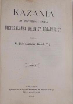 Kazania na uroczystości i święta Niepokalanej Dziewicy Bogurodzicy, 1908 r.