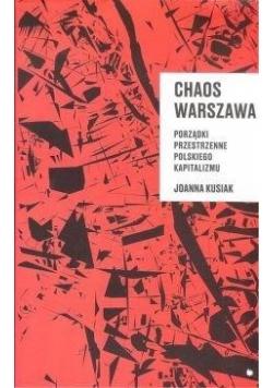 Chaos Warszawa. Porządki przestrzenne polskiego...