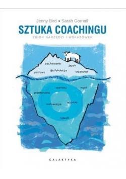 Sztuka coachingu: Zbiór narzędzi i wskazówek
