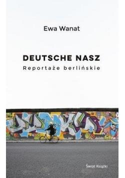 Deutsche nasz. Reportaże berlińskie