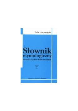 Słownik etymologiczny nazwisk Żydów białostockich