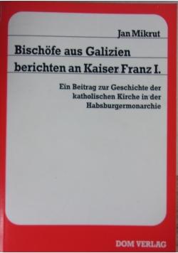 Bischofe aus Galizien berichten an Kaiser Franz I