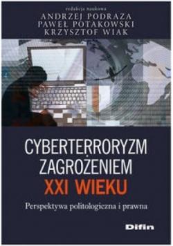Cyberterroryzm zagrożeniem XXI wieku