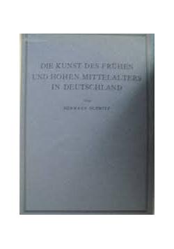 Die Kunst Des Fruhen Und Hohen mittelalters in deutschlana, 1924r.