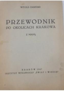 Przewodnik po okolicach Krakowa z mapą,1947r.