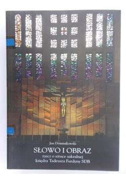 Słowo i obraz : rzecz o sztuce sakralnej księdza Tadeusza Furdyny SDB