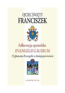 Adhortacja Apostolska. Evangelii Gaudium