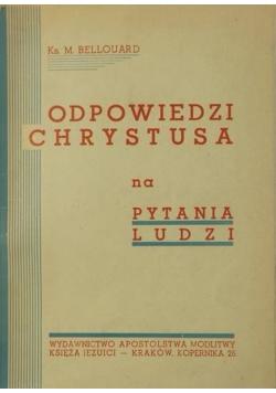 Odpowiedzi Chrystusa na pytania ludzi, 1949 r.