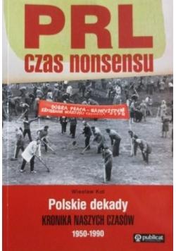 PRL czas nonsensu. Polskie dekady 1950-1990