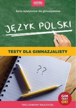 Język polski. Testy dla gimnazjalisty