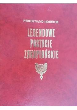 Legendowe postacie Zakopiańskie, reprint z 1922 r.