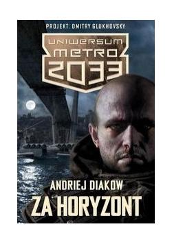 Uniwersum Metro 2033 Za horyzont