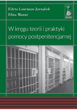 W kregu teorii i praktyki pomocy postpenitencjarnej